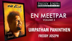 Umpatham Paninthen – En Meetpar Vol 3 – Freddy Joseph