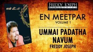 Ummai Padatha – En Meetpar Vol 1 – Freddy Joseph