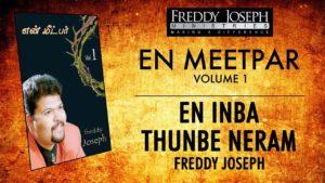 En Inba Thunbe Neram – En Meetpar Vol 1 – Freddy Joseph