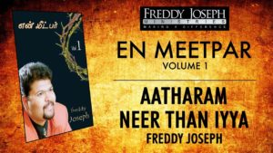 Aatharam Neer Than Iyya – En Meetpar Vol 1 – Freddy Joseph