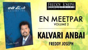 Kalvari Anbai – En Meetpar Vol 2 – Freddy Joseph
