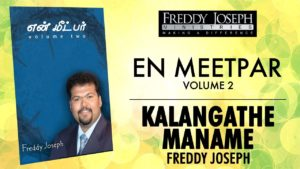 Kalangathe Maname – En Meetpar Vol 2 – Freddy Joseph