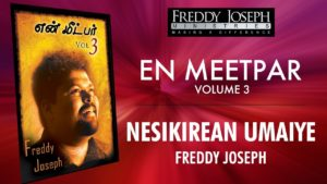 Nesikirean Umaiye – En Meetpar Vol 3 – Freddy Joseph