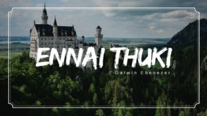 Ennai Thuki lyrics – Darwin Ebenezer