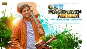 Oru Magimayin Megam :: Official Video | Joseph Aldrin | Pradhana Aasariyarae | Tamil Christian Song