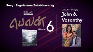 Sagalamum Padaithavarey | Belan 6 | John & Vasanthy | Tamil Christian Song