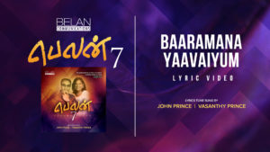 Baaramana Yaavaiyum | Belan 7 | John & Vasanthy | Lyrics