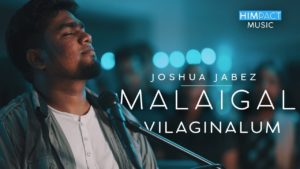 Malaigal vilaginalum – Lyrics -PPT -Joshua Jabez -Tamil christian Song