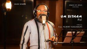 UM SITHAM POL | KALVARIYIN ANBAI | EVA. ALBERT SOLOMON – Lyrics