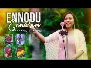 Ennodu Ennalum | Arpana Sharon | John Rohith – Lyrics