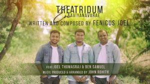 THEATRIDUM EN AAVIYANAVARAE | FENICUS JOEL | Feat. JOEL THOMASRAJ & BEN SAMUEL