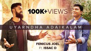UYARNDHA ADAIKALAM – Fenicus Joel ft. Issac D