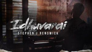 Idhuvarai (Yehovah Yeerae) | Stephen J Renswick – Lyrics